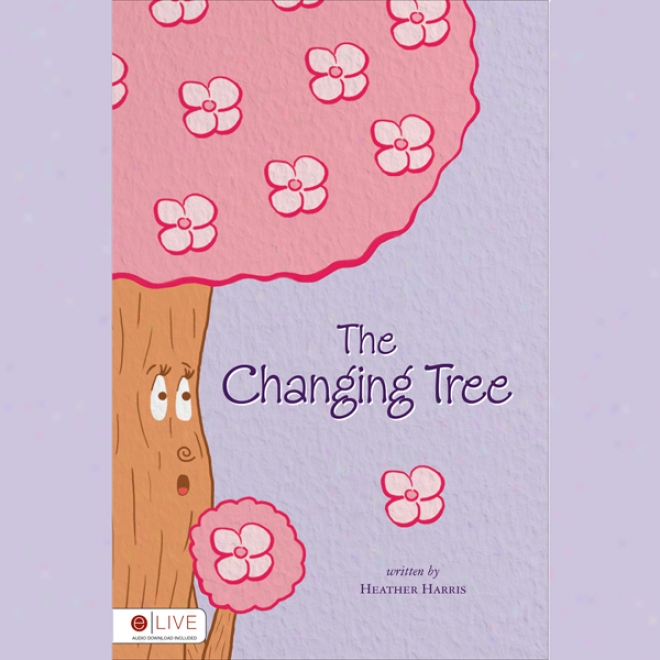 The Changing Tree (unabridged)