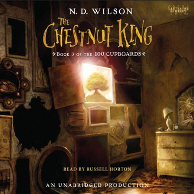 The Chestnyt King: Book 3 Of The 100 Cupboards (unabridged)