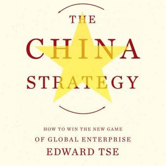 The China Strategy (unabridged)