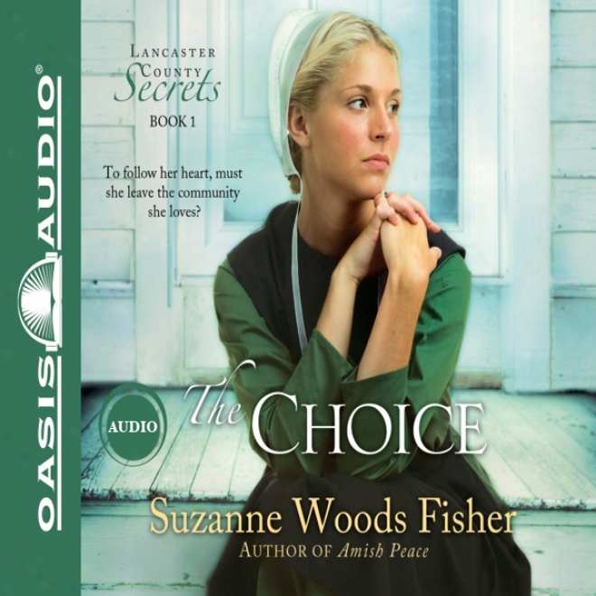 The Choice: Lancaster County Secrets, Book 1 (unabridged)