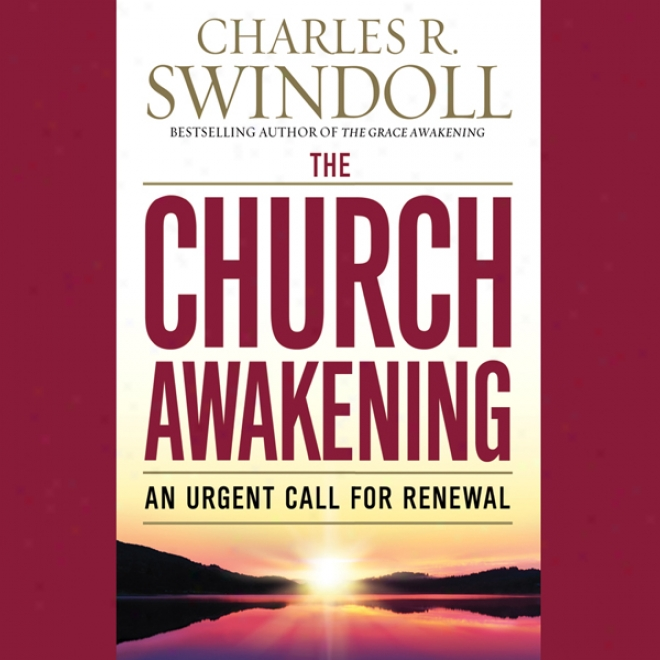The Church Awakening: An Urgent Call For Renewal (unabridged)