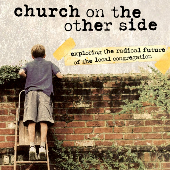 The Church Steady The Other Side: Doing Ministry In The Postmodern Matrix (unabridged)