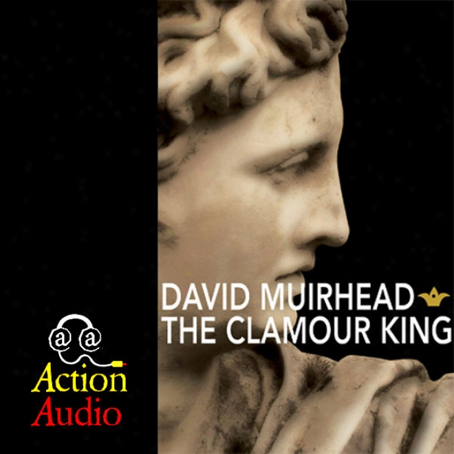The Clamour King (unabridged)