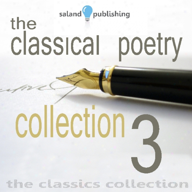 The Classical Poetry Collection, Volume 3 (unabridged)