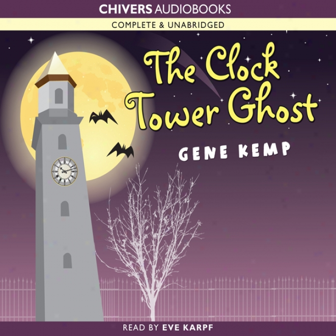 The Clock Tower Ghost (unabridged)