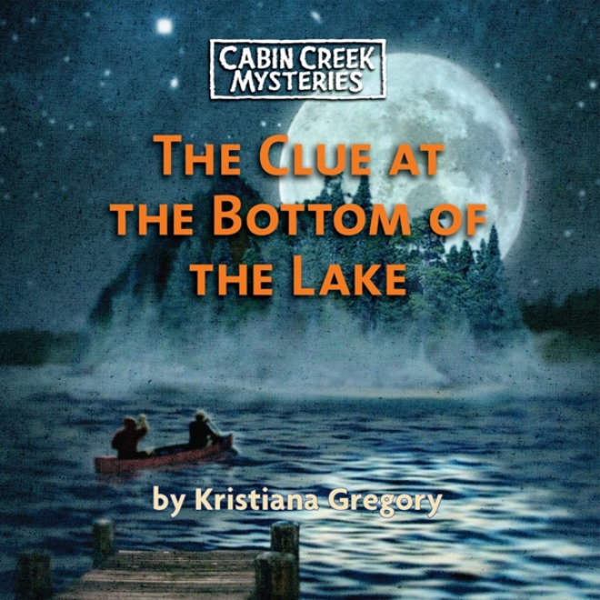 The Clue At The Bottom Of The Lake (unabridged)