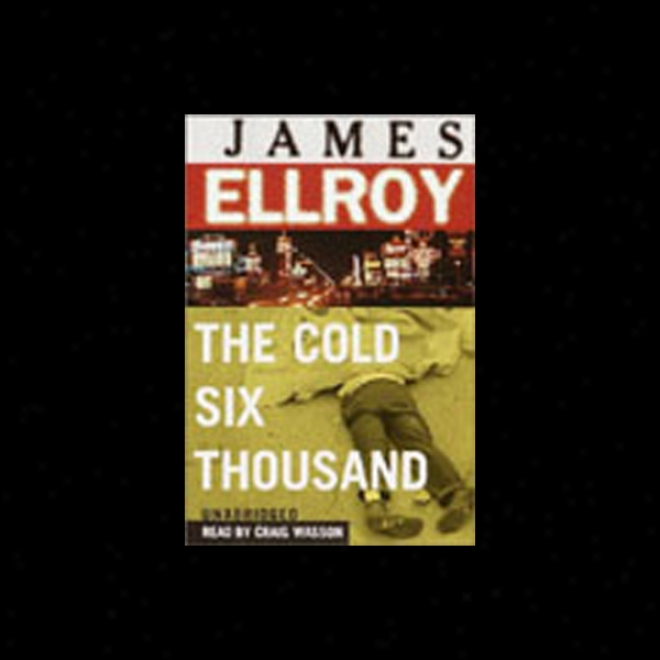 The Cold Six Thousand (unabridged)