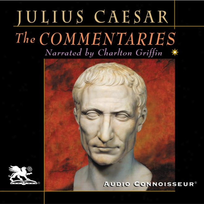 The Commentaries (unabridged)