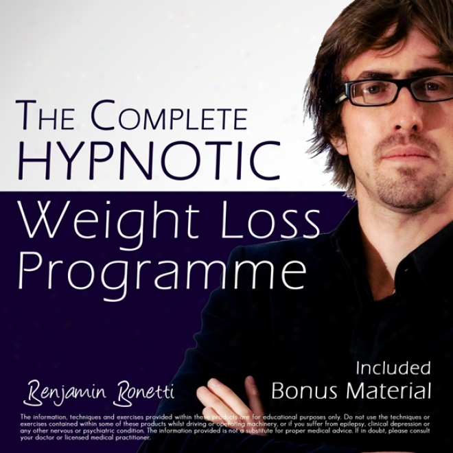 The Complete Hypnotic Weight-loss Programme: Lose Weivht With Hypnosis