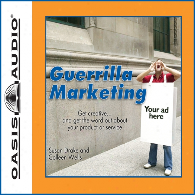The Compete Idiot's Guide To Guerilla Marketing: Complete Idiot's Guides