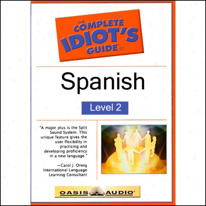 The Complete Idiot's Guide To Spanish, Level 2