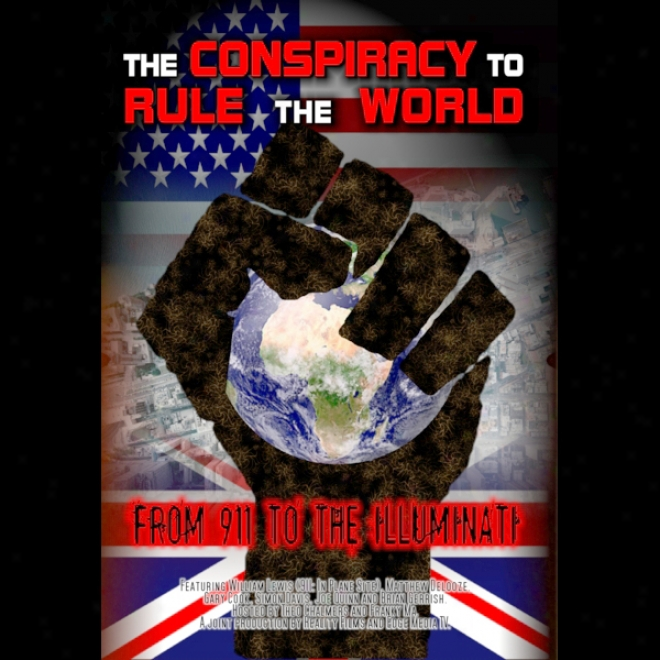 The Conspiracy To Rule The Natural order: From 911 To The Illuminati (unabridged)