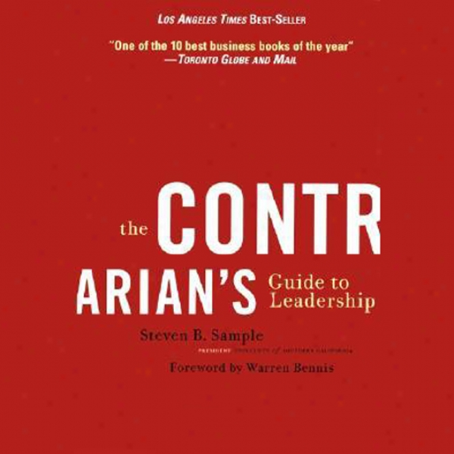 The Contrarian's Guide To Leadership (unabridged)