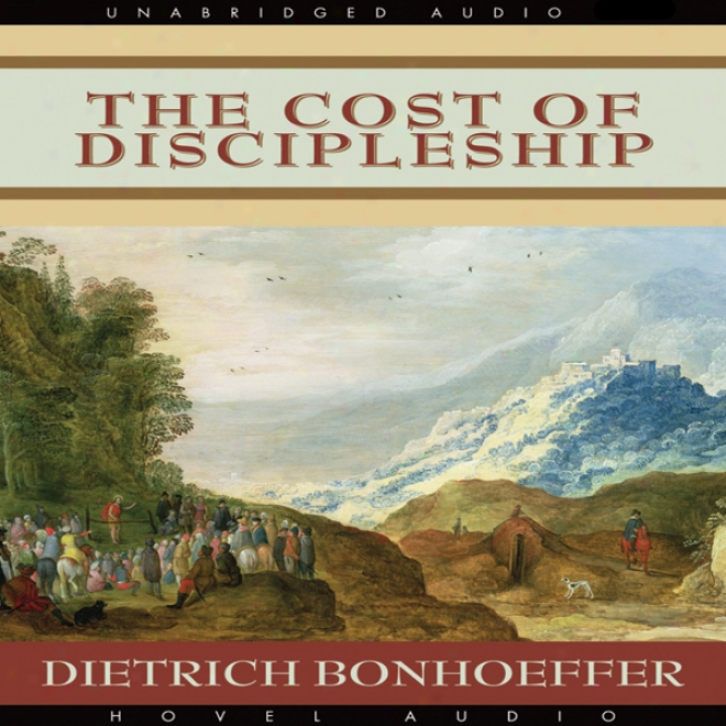 The Require to be paid  Of Discipleship (unabridged)