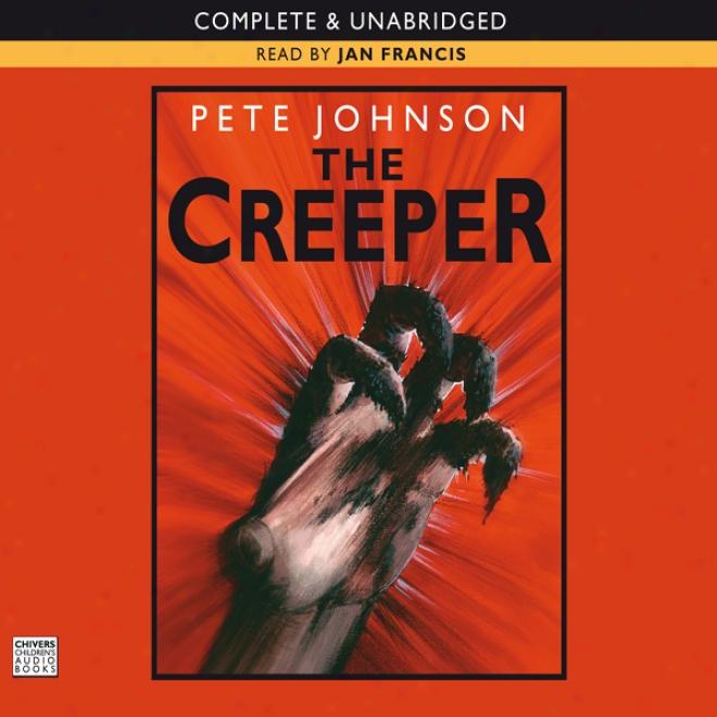 The Creeper (unabridged)