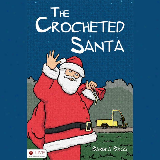 Tne Crocheted Santa (unabridged)