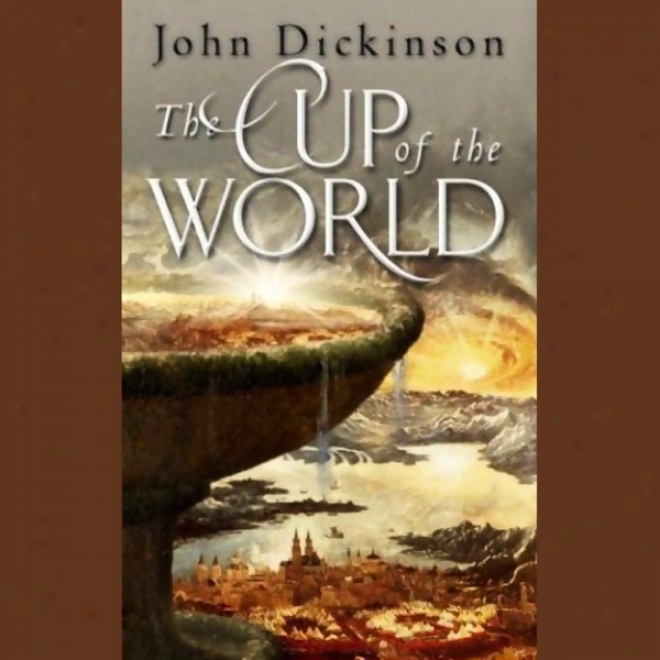 The Cup Of The World (unabridged)