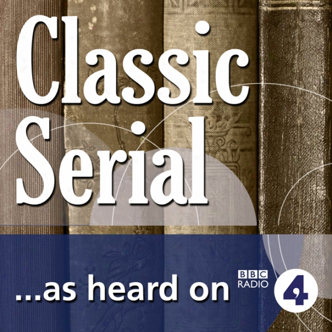 The Custom Of The Country (bbc Radio 4: ClassicS erial)