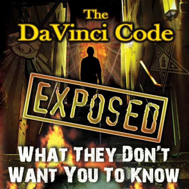 The Da Vinci Digest Exposed: What They Don't Want You To Know