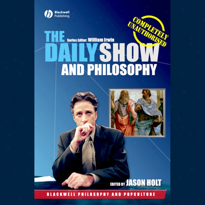 The Daily Show And Philosophy (unabridged)