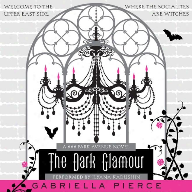 The Dark Glamour: A 666 Park Avenue Novel (unabridged)