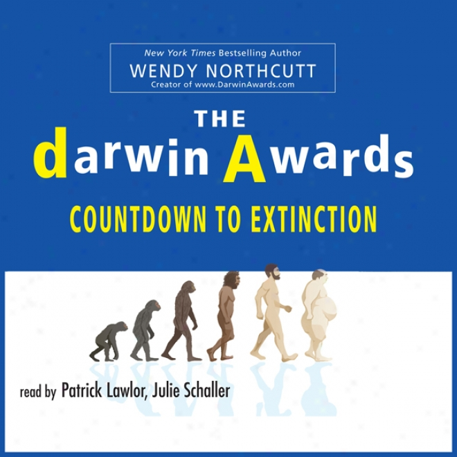 The Darwin Awards: Countdown To Extinctoin (unabridged)