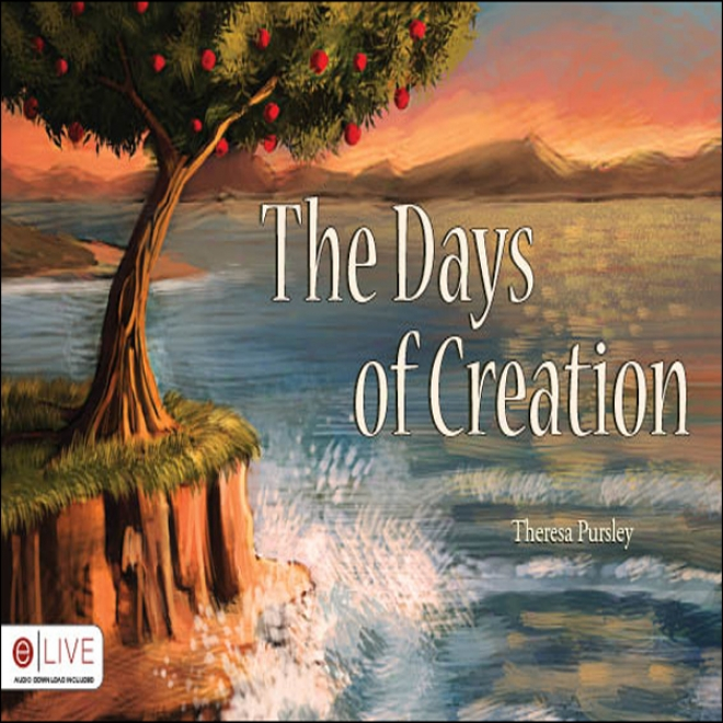 The Days Of Creation (unavridged)