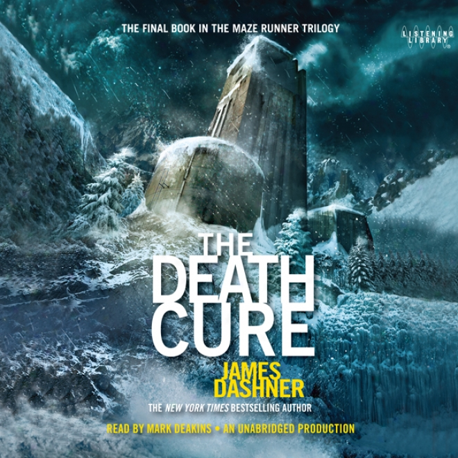 The Death Cure: The Maze Runner Trilogy, Book 3 (unabridged)
