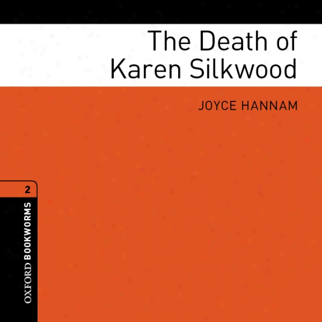 The Death Of Karen Silkwood: Oxford Bookworms Library, Stage 2 (unabridged)
