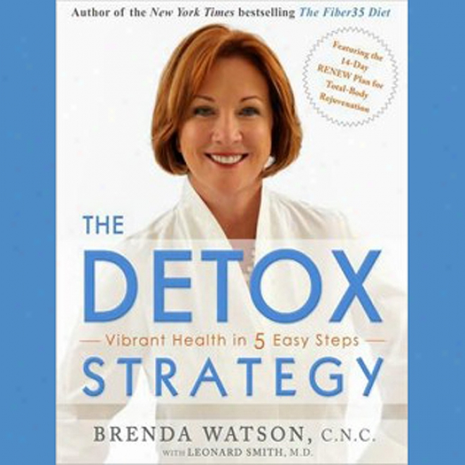The Detox Strategy: Vlbrant Health In 5 Easy Steps (unabridged)