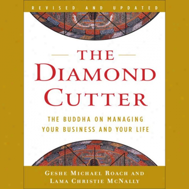 The Diamond Cutter: The Buddha On Managing Your Business And Your Life (unabridged)