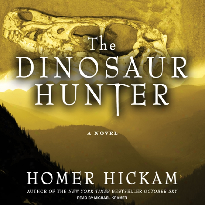 The Dinosaut Hunter: A Novel (nuabridged)
