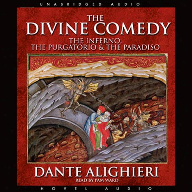 The Divin Comedy: The Inferno, The Purgatorio, & The Paradiso (unabridged)