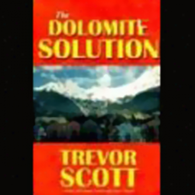 The Dolomite Solution (unabridged)