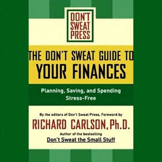 The Don't Sweat Guide To Your Finances: Planning, Saving, And Spending Stress-free (unabridged)