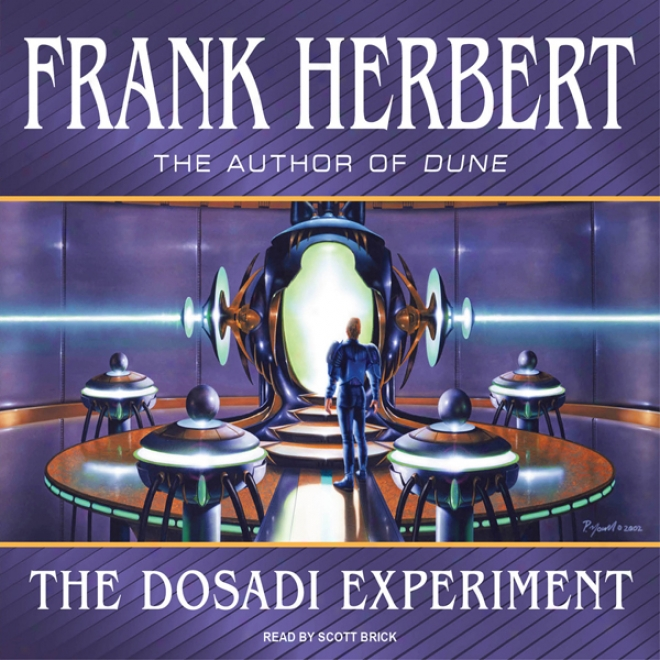 The Dosadi Organized observation (unabridged)