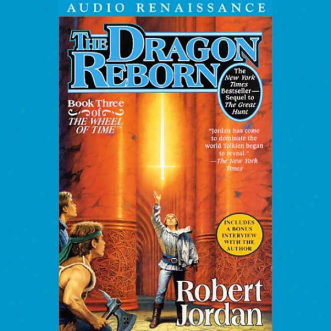 The Dragon Reborn: Book Three Of The Wheel Of Time (unabridged)