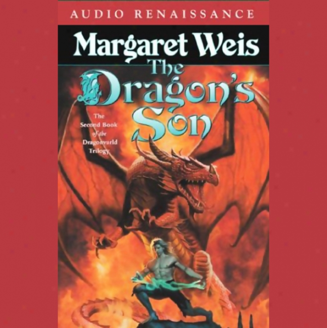 The Dragon's Son: The Second Book Of The D5agonvarld Trilogy (unabridged)