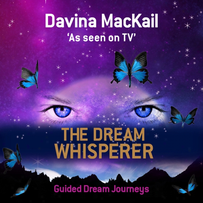 The Dream Whisperer: Unlock The Power Of Your Dreams (unabridged)