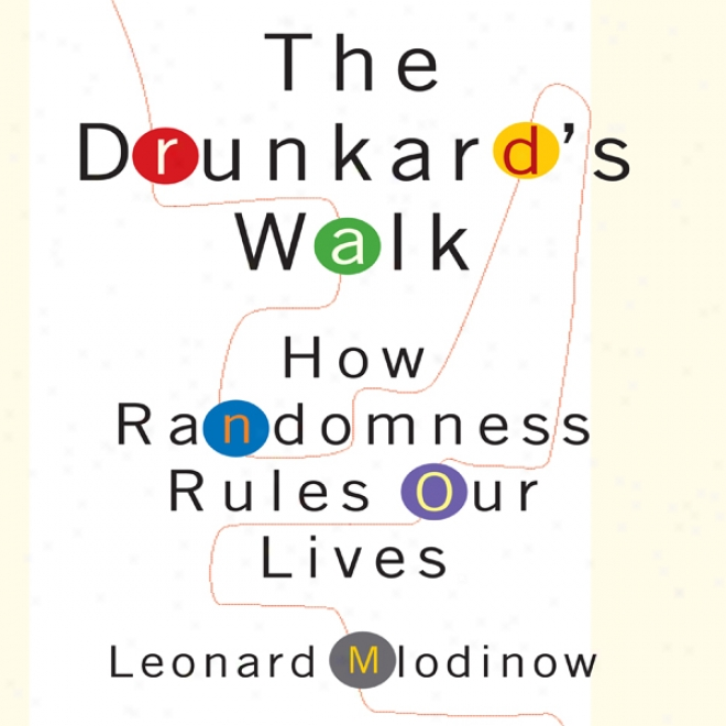 The Drunkard's Walk: How Randomness Rules Our Lives (unabridged)