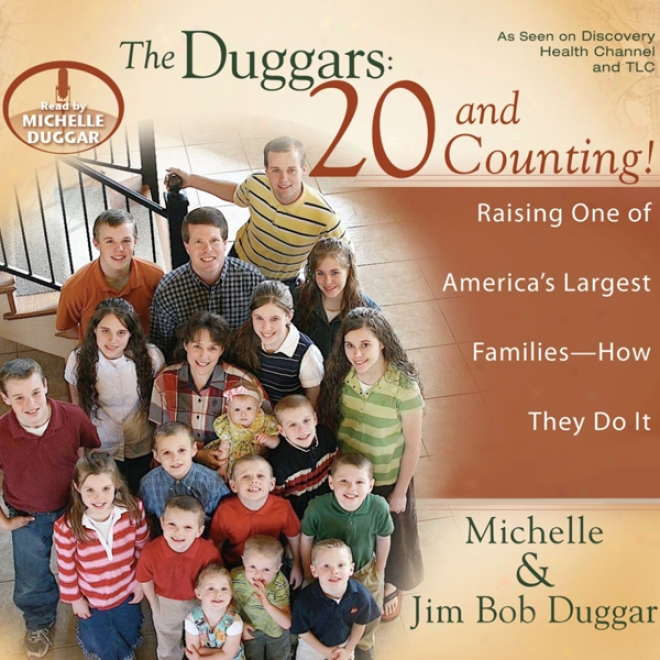 The Duggars: 20 And Counting!: Raising One Of America's Largest Families - How They Do It (unabridged)