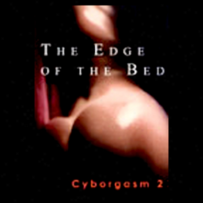 The Edge Of The Bed: Cyborgasm 2