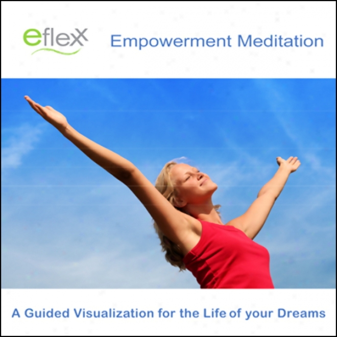 The Eflexx Em;owerment Meditation (unabridged)