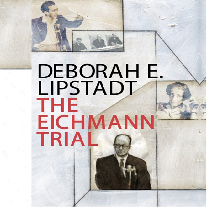 The Eichmann Trial (unabridged)