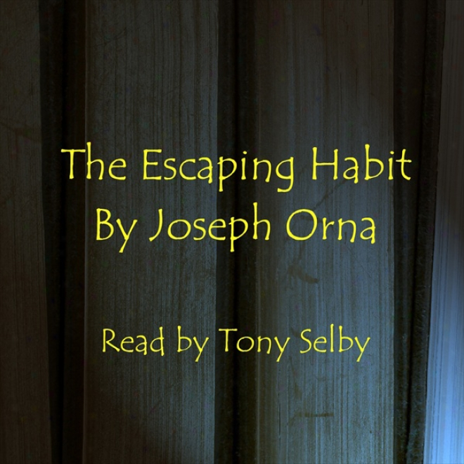 The Escaping Habit