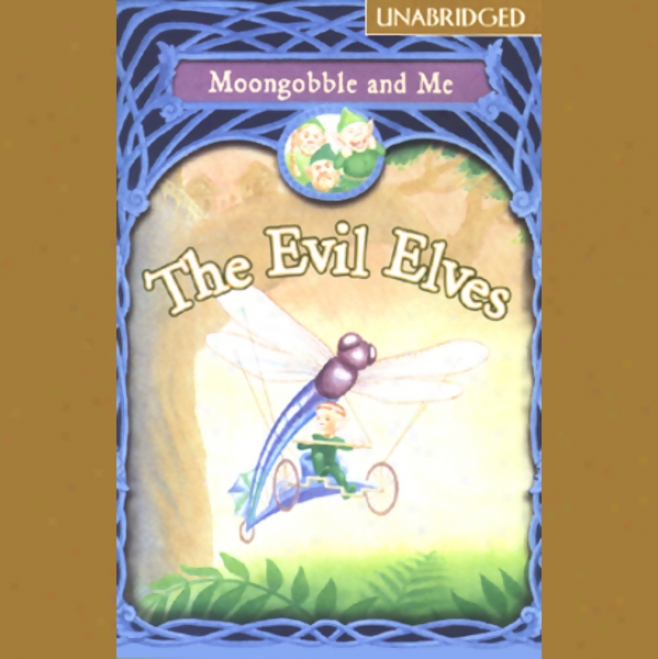 The Evil Elves: Moongobble And Me (unabridged)