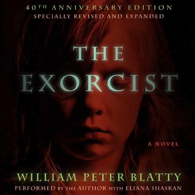 The Exorcist: 40th Anniversary Edition (unabridged)