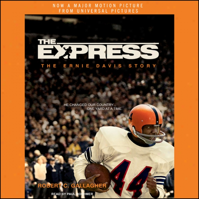 The Express: The Ernie Davis Story (unabridged)