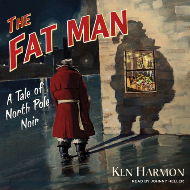 The Rich Man: A Tale Of North Pole Noir (unabridged)