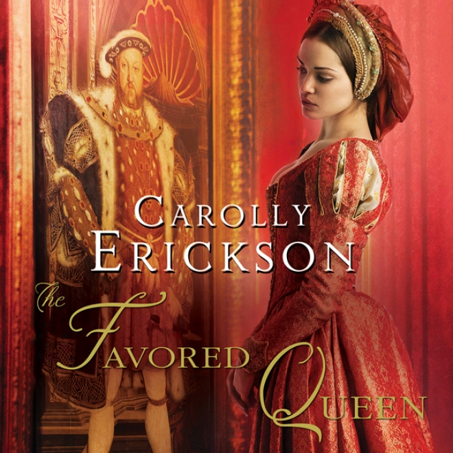 The Favored Queen: A Novel Of Henry Viii's Third Wife (unabridged)